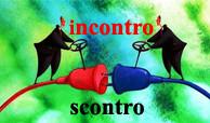 INCONTRO/SCONTRO