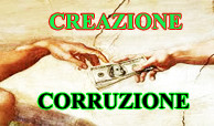 CREAZIONE/CORRUZIONE