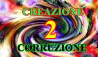 Creazione/Corruzione 2
